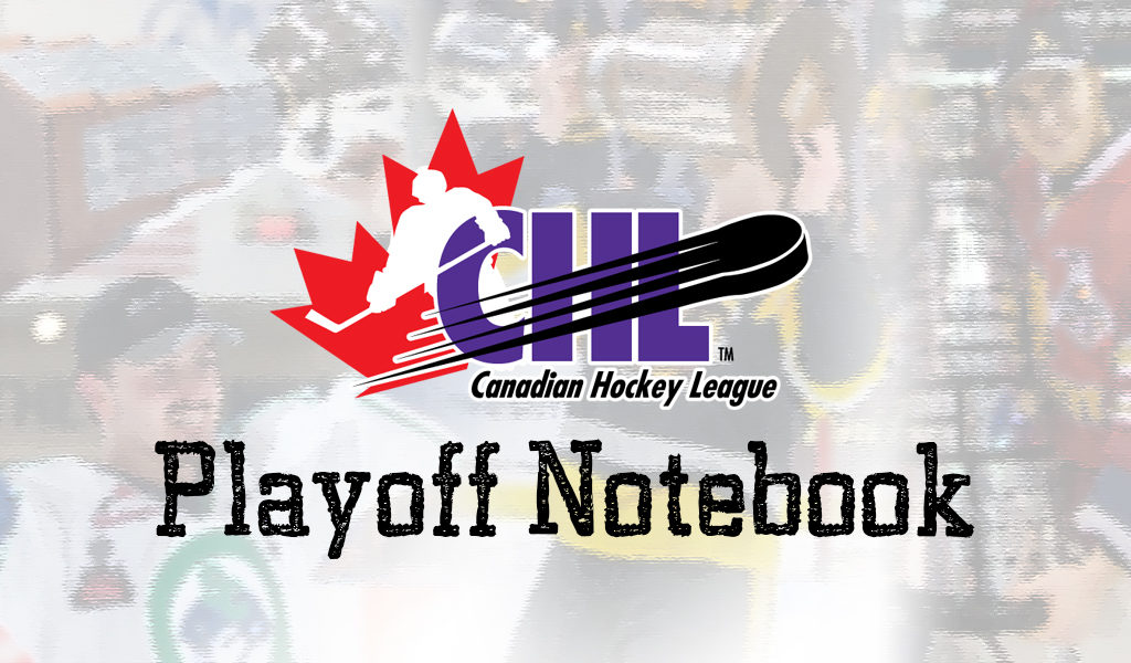 CHL Playoff Notebook: March 22, 2019